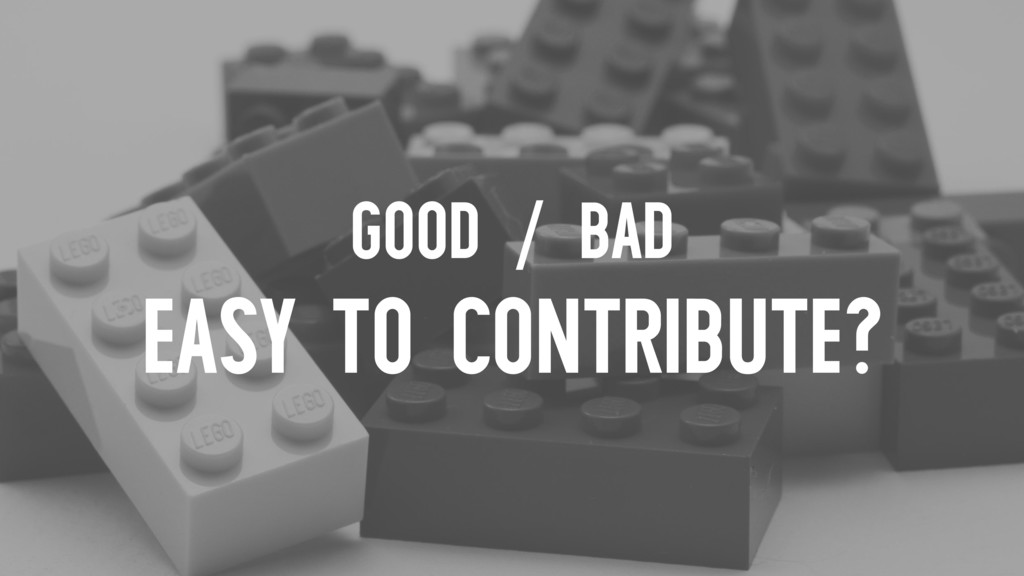 GOOD / BAD EASY TO CONTRIBUTE?