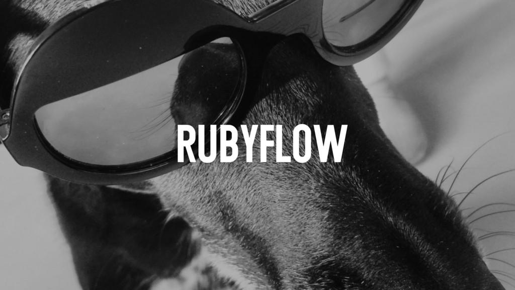 RUBYFLOW