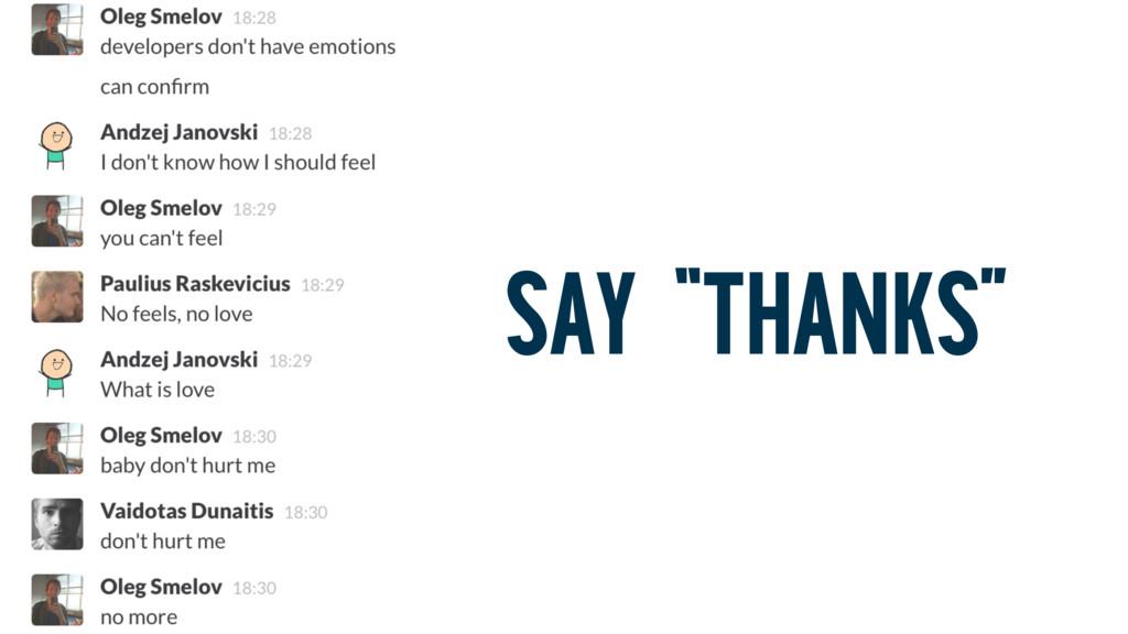 "SAY ""THANKS"""