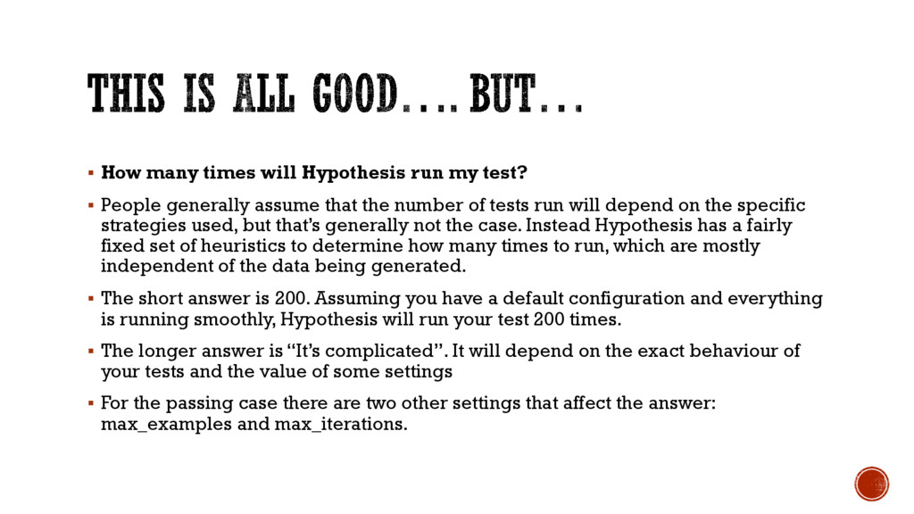 § How many times will Hypothesis run my test? §...
