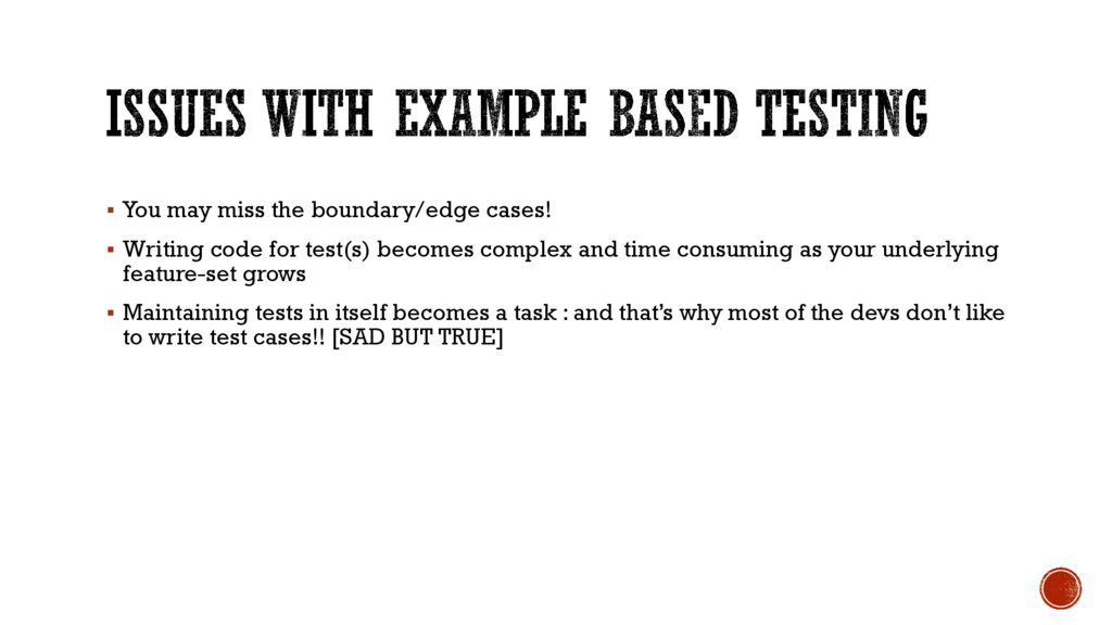 § You may miss the boundary/edge cases! § Writi...