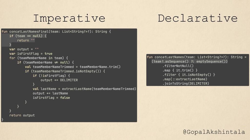 @GopalAkshintala Imperative Declarative