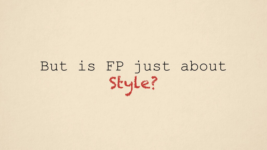 But is FP just about Style?