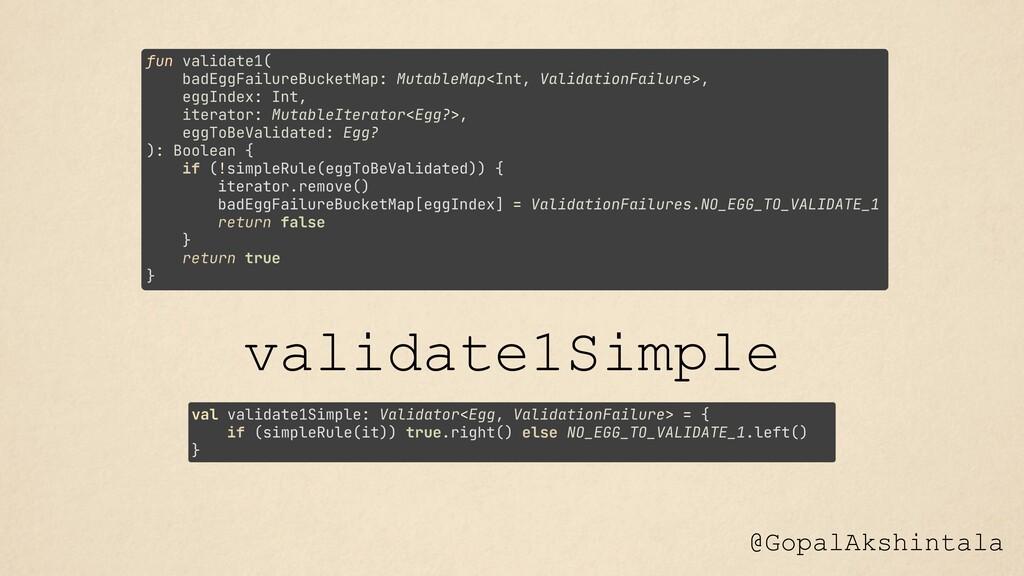 @GopalAkshintala val validate1Simple: Validator...