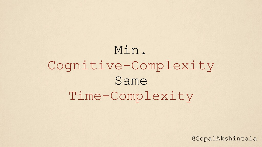 Min. Cognitive-Complexity Same Time-Complexity ...