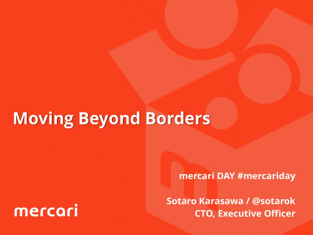Moving Beyond Borders mercari DAY #mercariday S...