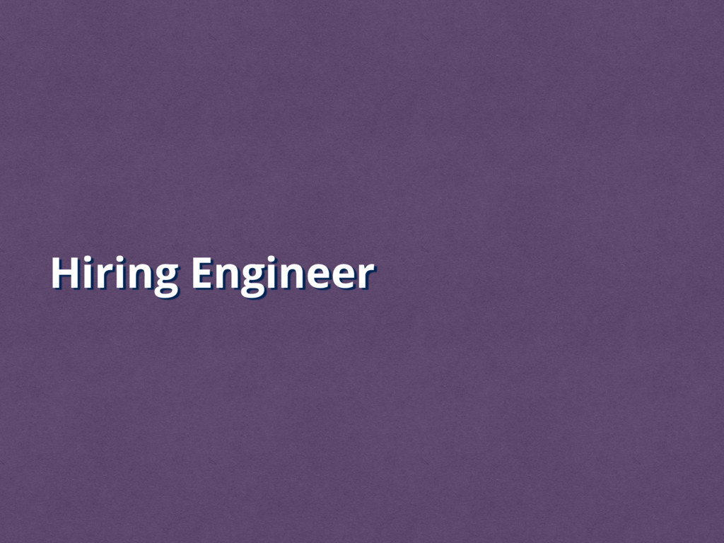 Hiring Engineer