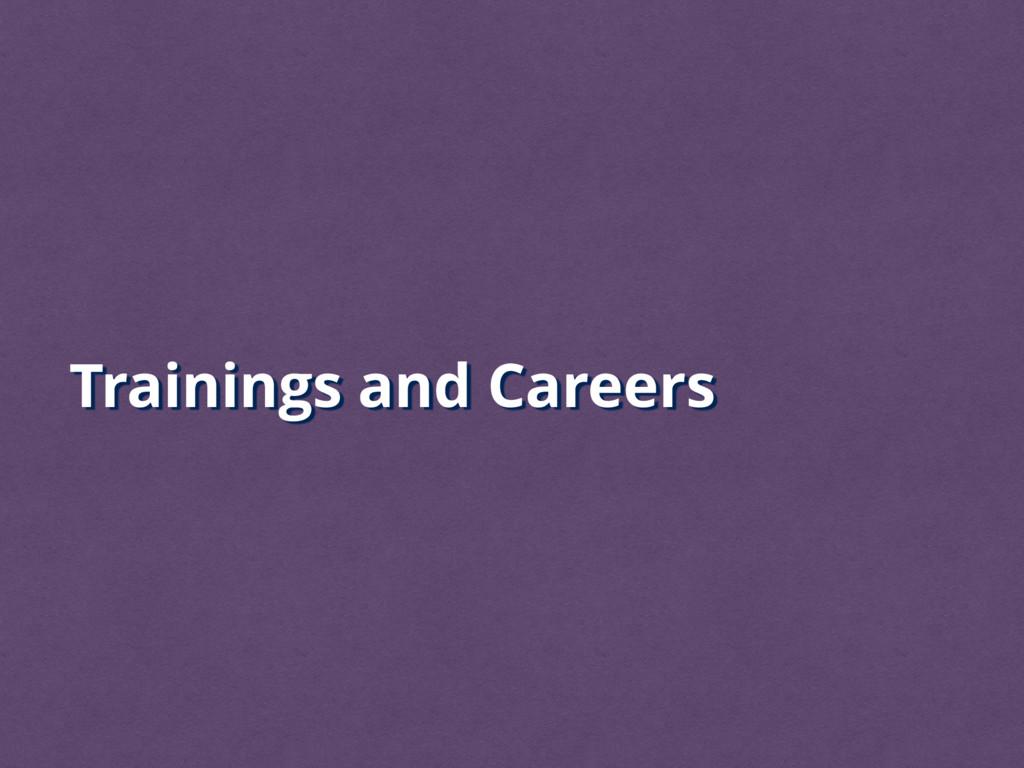 Trainings and Careers