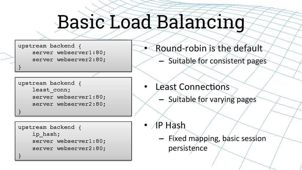 Basic Load Balancing • Round-‐robin is ...