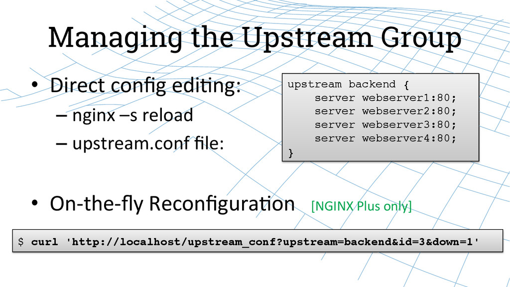 Managing the Upstream Group • Direct config...