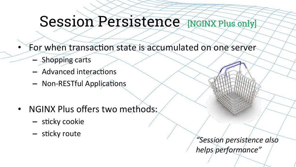 Session Persistence [NGINX Plus only] • For ...