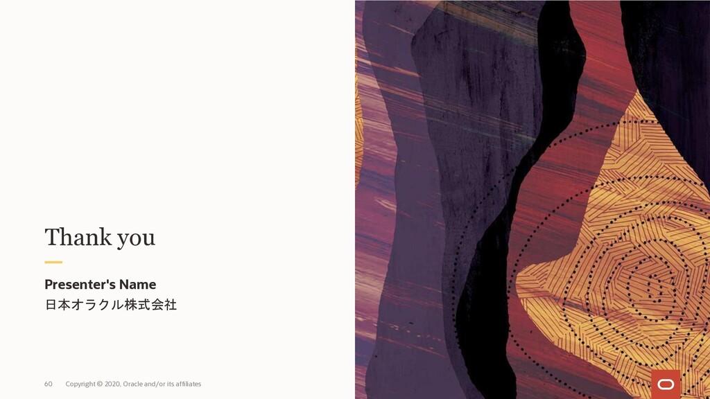 Thank you Presenter's Name 日本オラクル株式会社 60 Copyri...