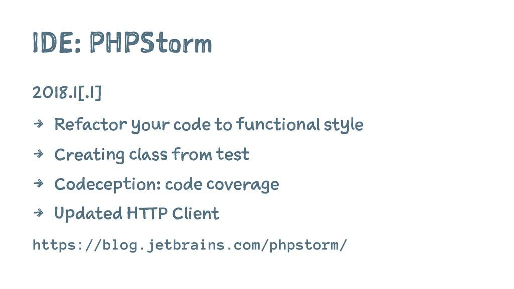 IDE: PHPStorm 2018.1[.1] 4 Refactor your code t...