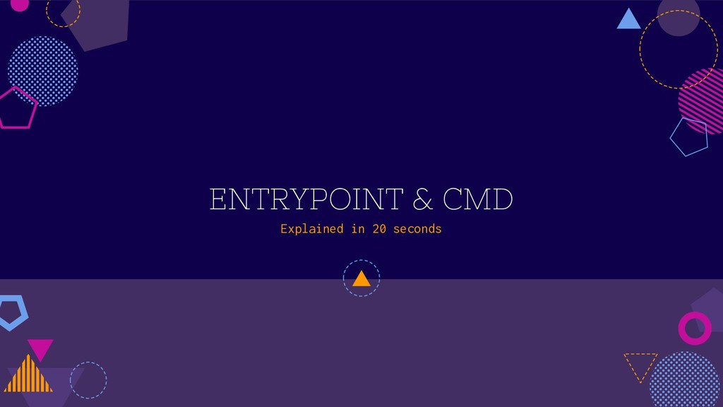 ENTRYPOINT & CMD Explained in 20 seconds