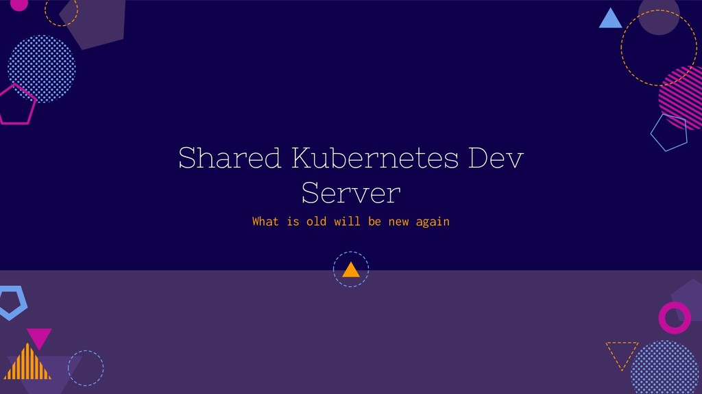 What is old will be new again Shared Kubernetes...