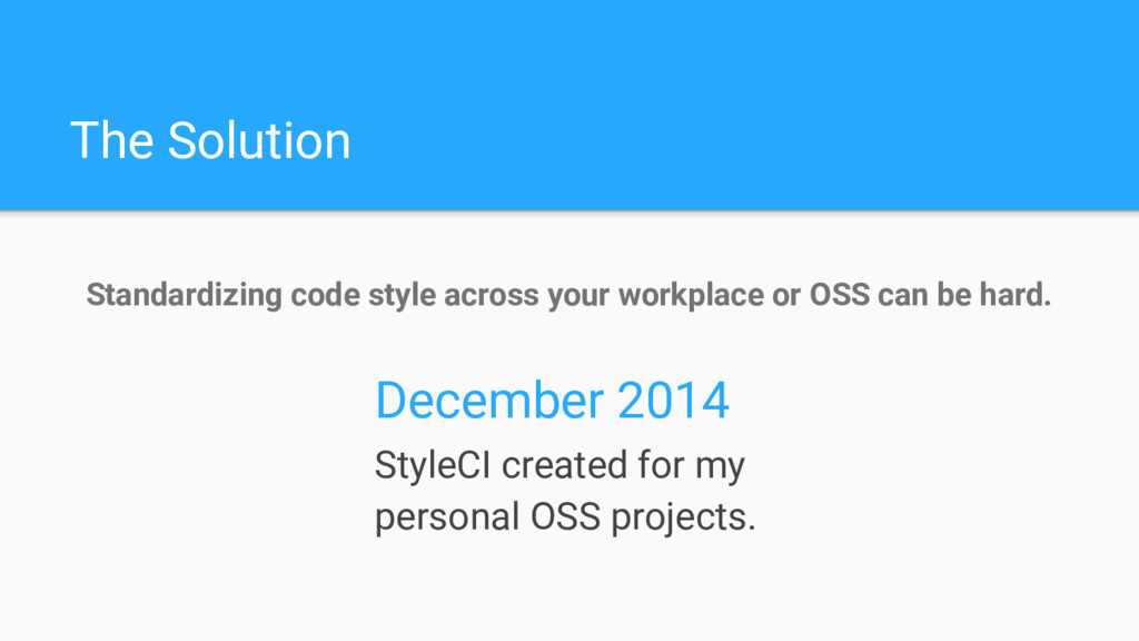 The Solution Standardizing code style across yo...