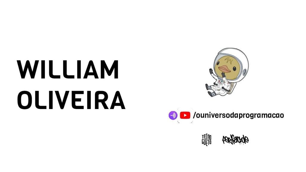 WILLIAM OLIVEIRA /ouniversodaprogramacao