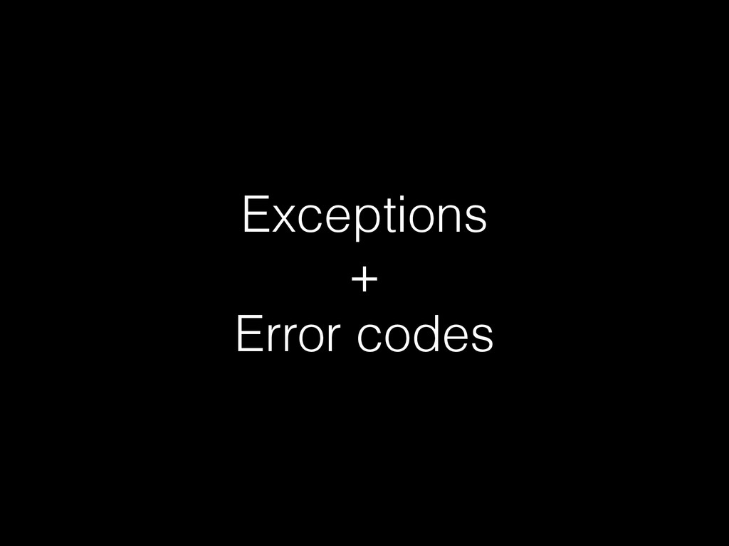 Exceptions + Error codes