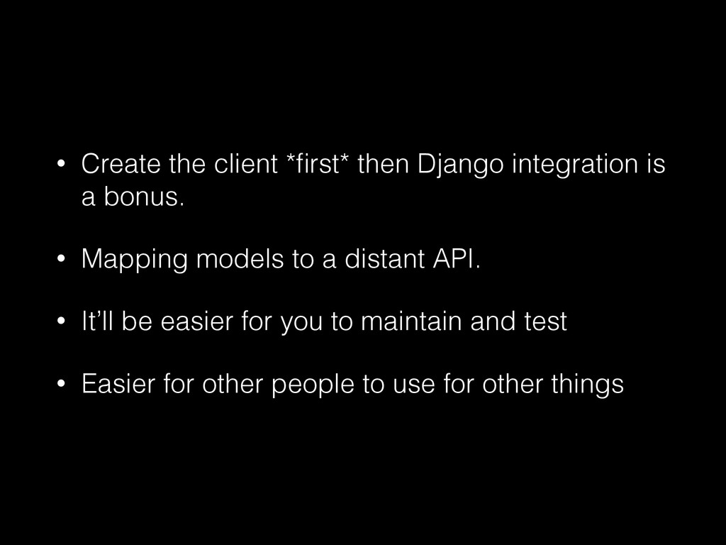 • Create the client *first* then Django integrat...