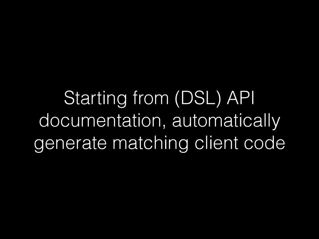 Starting from (DSL) API documentation, automati...