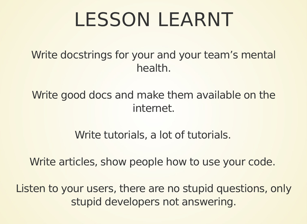 LESSON LEARNT Write docstrings for your and you...