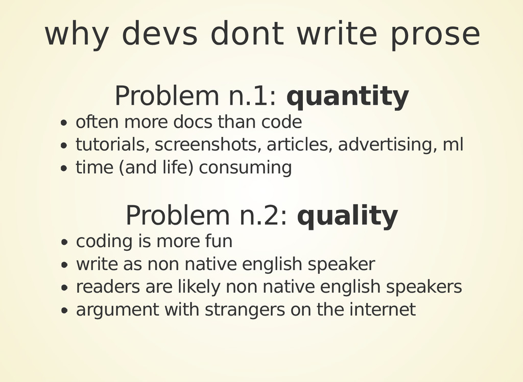 why devs dont write prose Problem n.1: quantity...