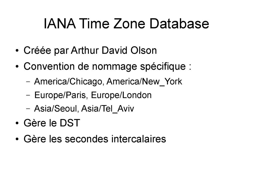 IANA Time Zone Database ● Créée par Arthur Davi...
