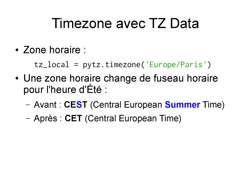 Timezone avec TZ Data ● Zone horaire : tz_local...