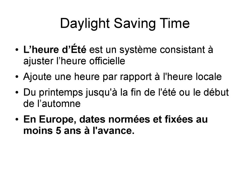 Daylight Saving Time ● L'heure d'Été est un sys...