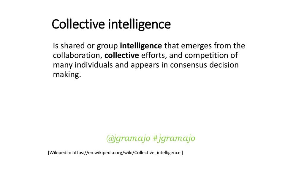 Collective intelligence [Wikipedia: https://en....