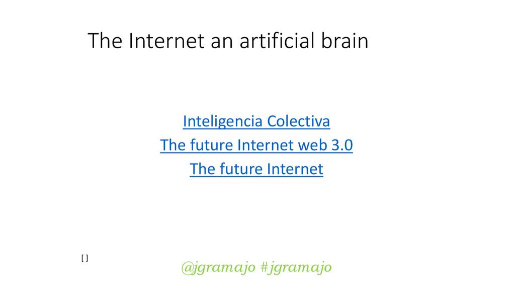 The Internet an artificial brain Inteligencia C...