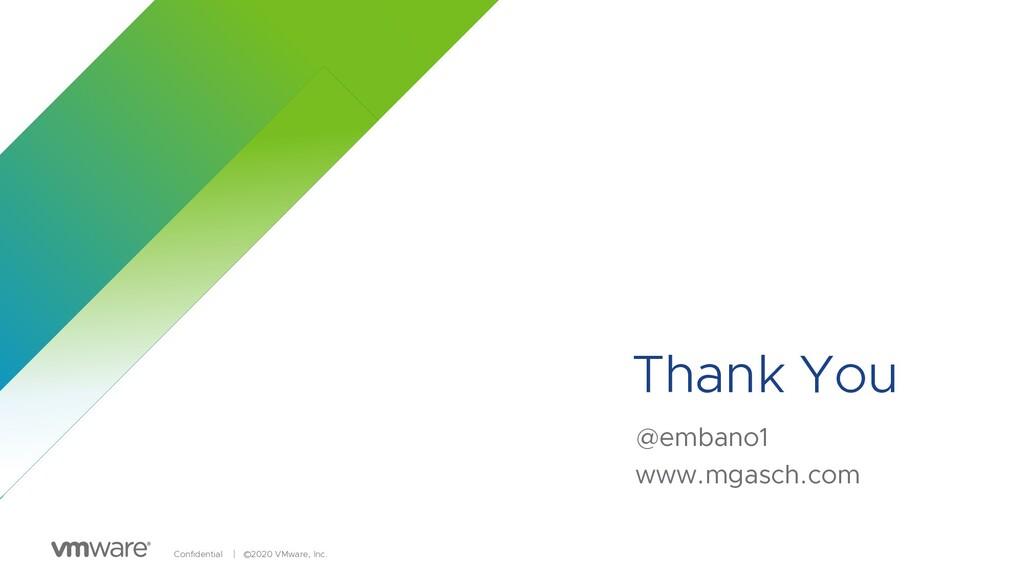 Confidential │ ©2020 VMware, Inc. Thank You @em...