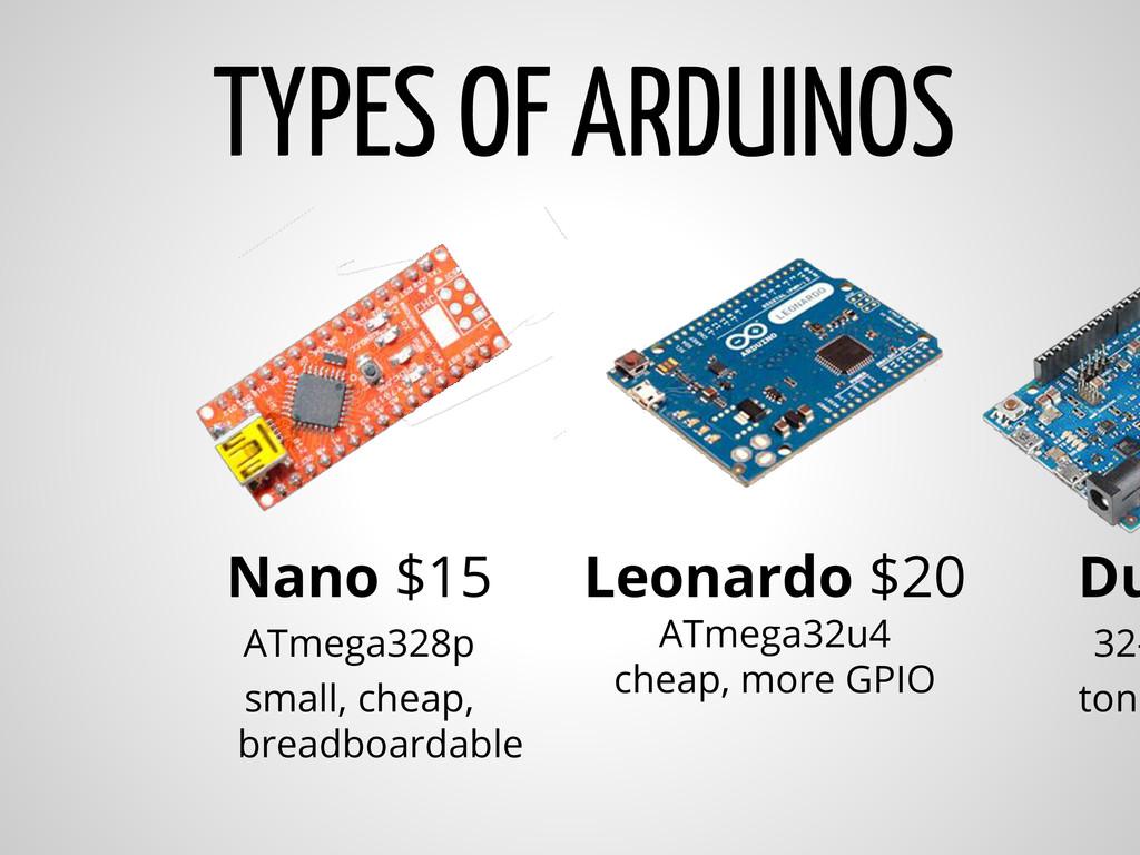 TYPES OF ARDUINOS Nano $15 ATmega328p small, ch...
