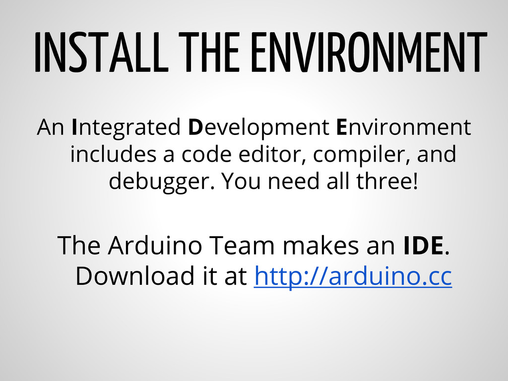 INSTALL THE ENVIRONMENT An Integrated Developme...
