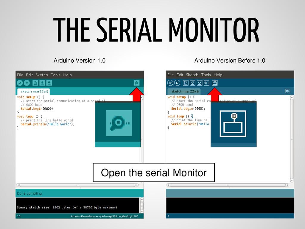 THE SERIAL MONITOR Arduino Version 1.0 Arduino ...