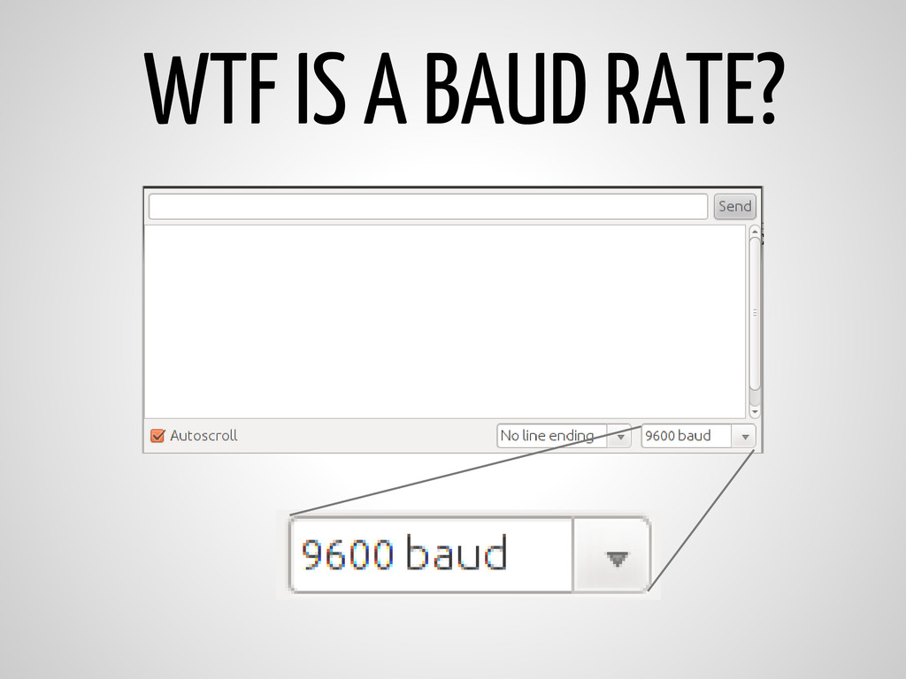 WTF IS A BAUD RATE?