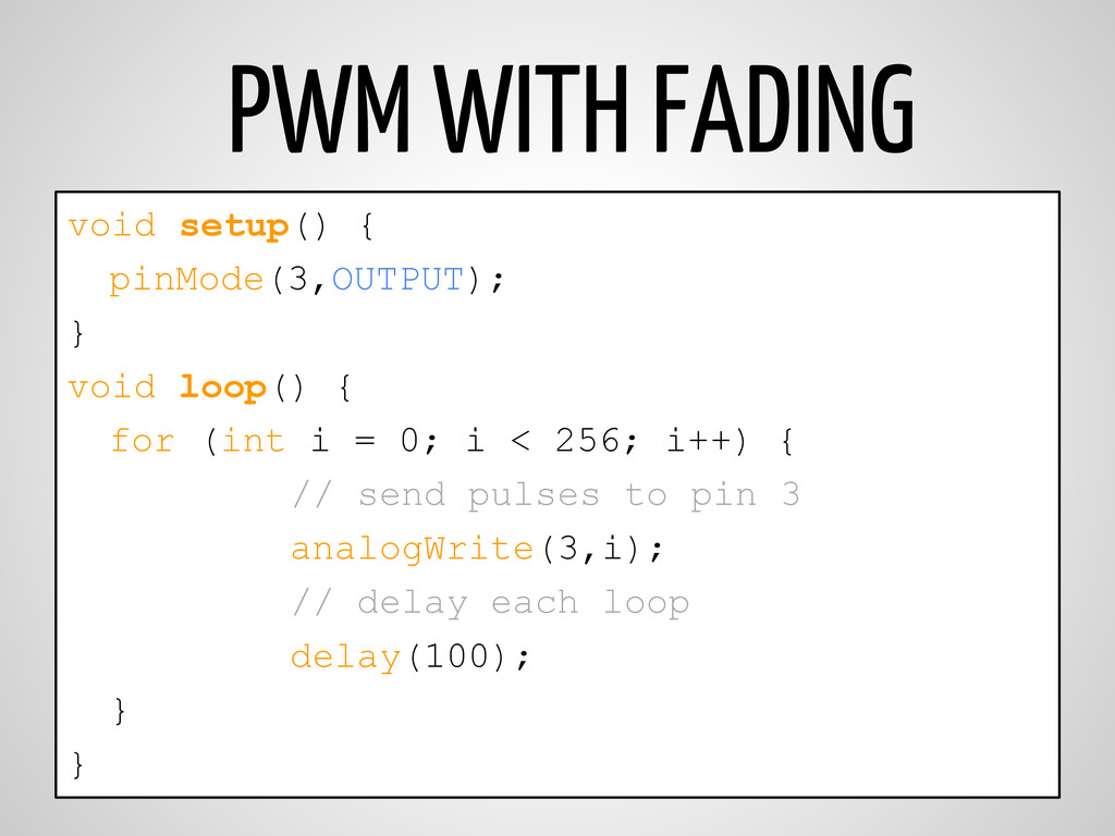 PWM WITH FADING void setup() { pinMode(3,OUTPUT...