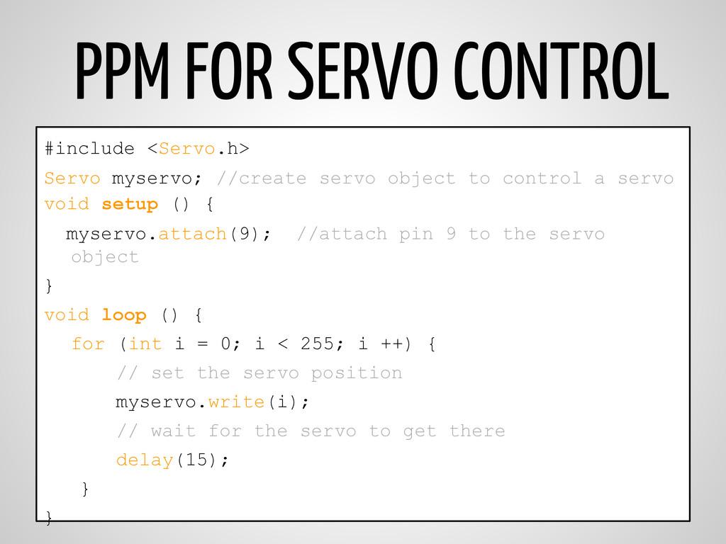 PPM FOR SERVO CONTROL #include <Servo.h> Servo ...