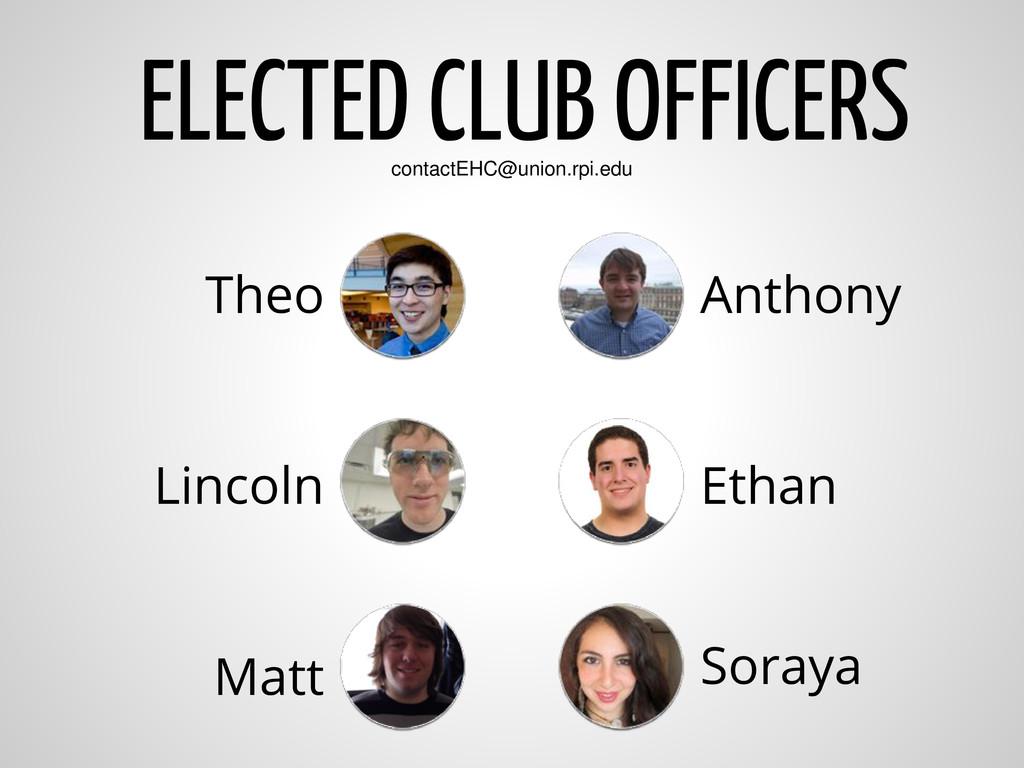 Theo Lincoln Matt Anthony Ethan Soraya ELECTED ...