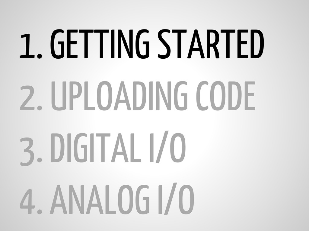 1.GETTING STARTED 2. UPLOADING CODE 3.DIGITAL I...