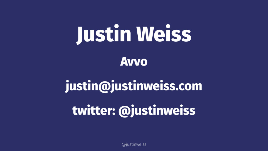 Justin Weiss Avvo justin@justinweiss.com twitte...