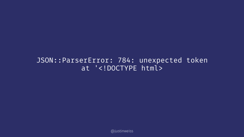 JSON::ParserError: 784: unexpected token at '<!...