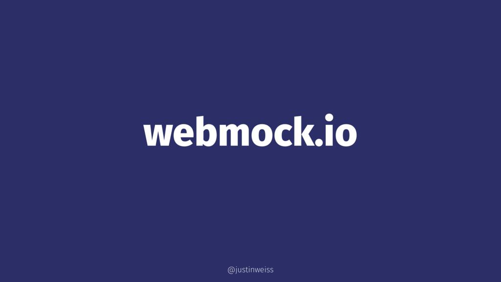 webmock.io @justinweiss