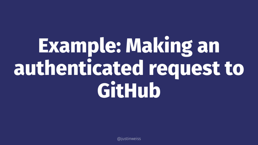 Example: Making an authenticated request to Git...