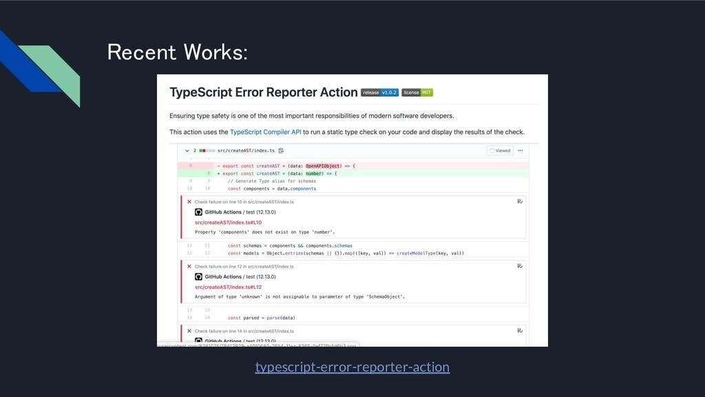 ecent Works: typescript-error-reporter-action