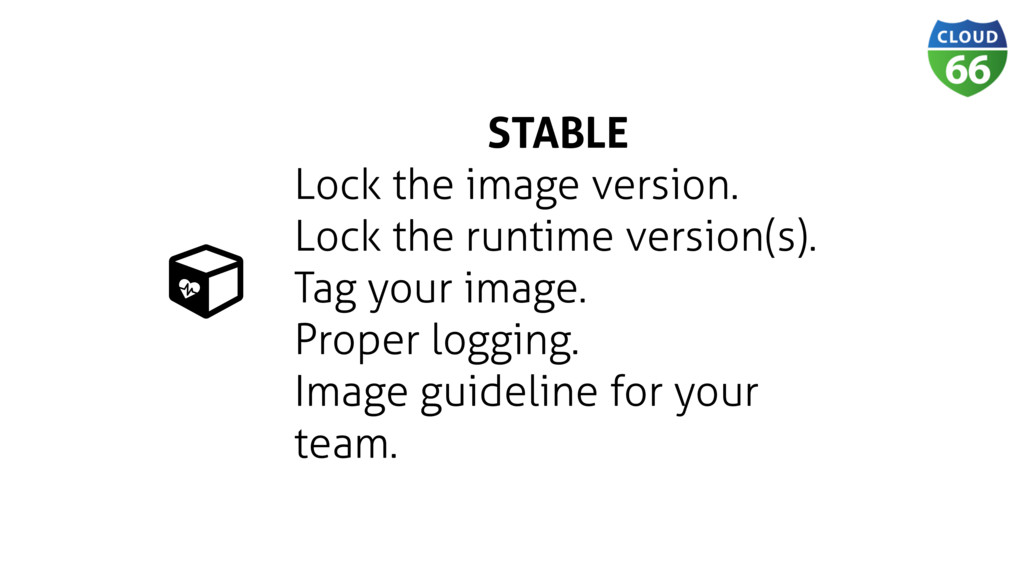 STABLE Lock the image version. Lock the runtime...