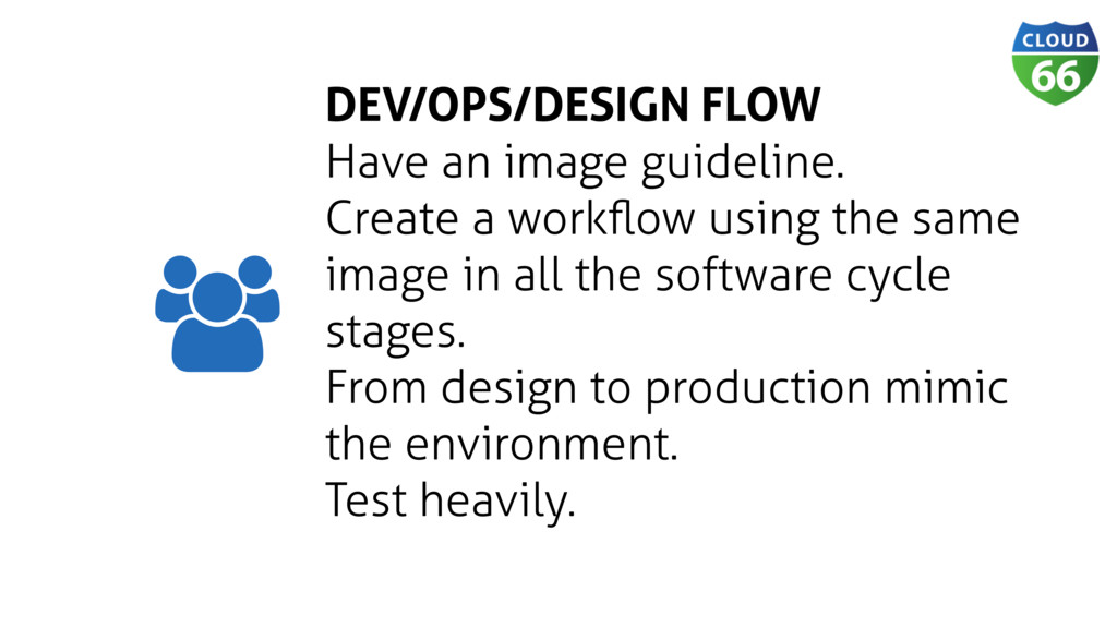 DEV/OPS/DESIGN FLOW Have an image guideline. Cr...
