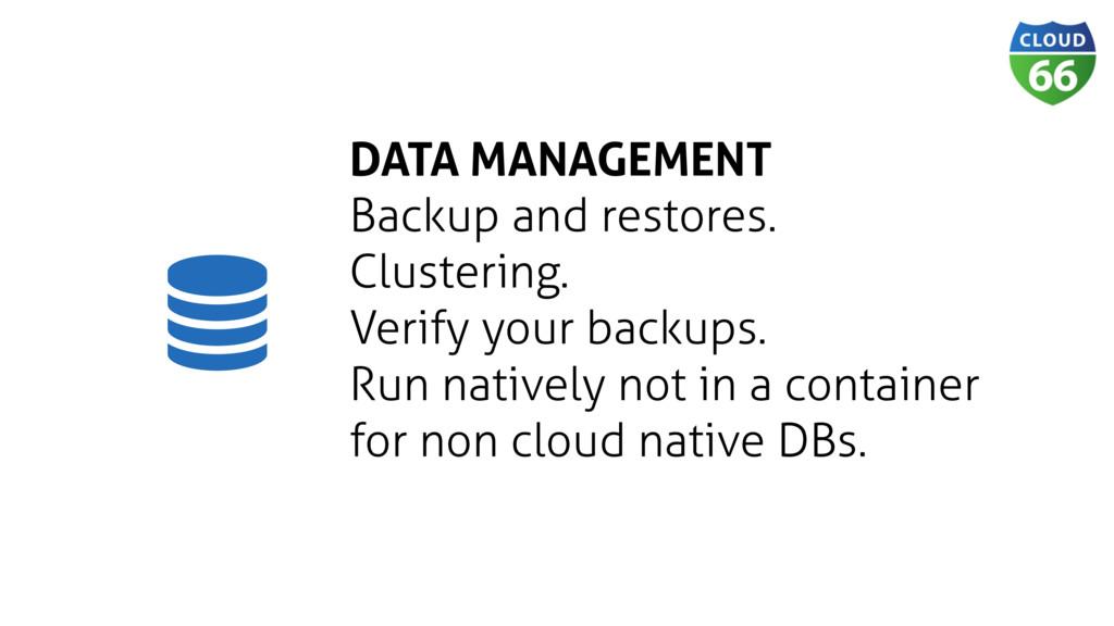 DATA MANAGEMENT Backup and restores. Clustering...
