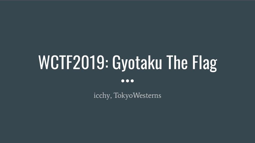 WCTF2019: Gyotaku The Flag icchy, TokyoWesterns