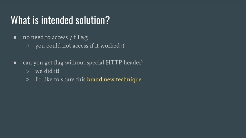 What is intended solution? ● no need to access ...